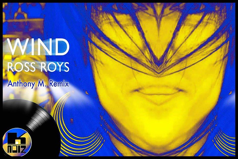 Ross Roys Wind Remix
