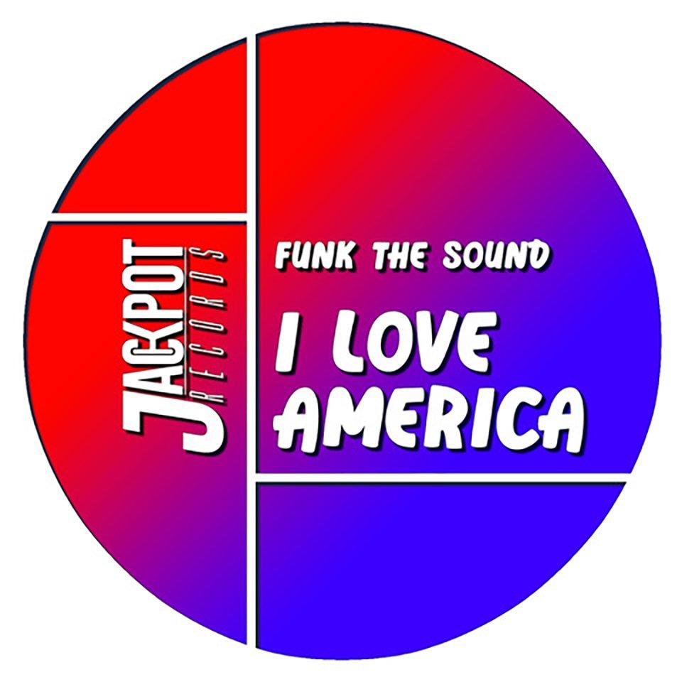 FUNK THE SOUND - I LOVE AMERICA