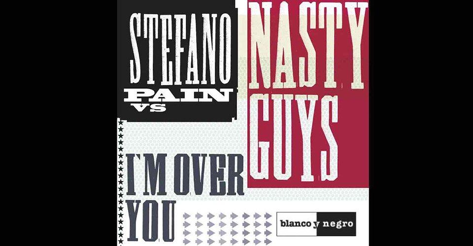 STEFANO Pain nasty guys